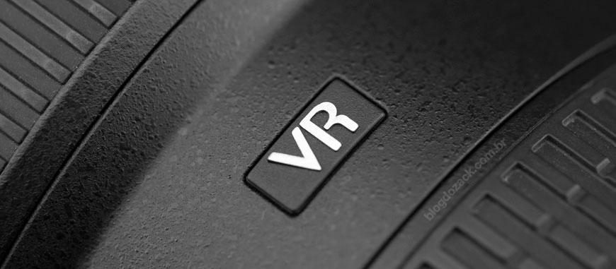 VR, o estabilizador de imagem embutido nas lentes da Nikon.